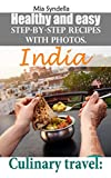 Culinary travel: India. Healthy and easy step-by-step recipes with photos.: 50 Best Recipes. I'm sure you can do it!