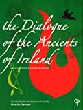 The Dialogue of the Ancients of Ireland, Maurice Harmon, 1904505392
