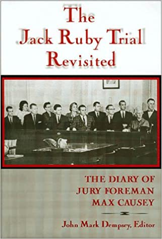 The Jack Ruby Trial: The Diary of Jury Foreman Max Causey