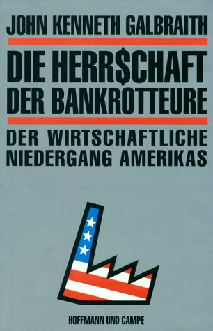 Die Herrschaft der Bankrotteure - Der wirtschaftliche Niedergang Amerikas