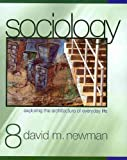 Newman BUNDLE, Sociology: Exploring the Architecture of Everyday Life, Eighth Edition + Mckinney, Sociology through Active Learning, Second Edition : Exploring the Architecture of Everyday Life, Eighth Edition + Mckinney, Sociology through Active Learning, Second Edition, McKinney, Kathleen and Newman, David M., 1412980631