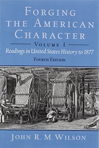 Forging the American Character: Readings in United States History to 1877, Volume 1 (4th Edition)