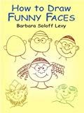 How to Draw Funny Faces (How to Draw (Dover))