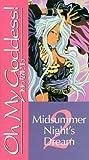 Oh My Goddess Vol. 2- Midsummer Night's Dream [VHS]