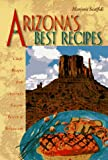 Arizona's Best Recipes, Marjorie Scaffidi, 1555611133