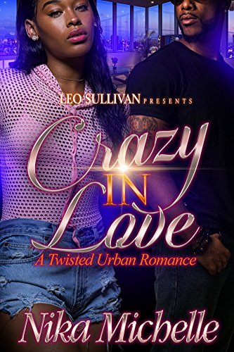 Search : Crazy In Love: A Twisted Urban Romance