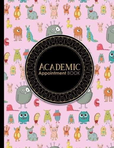 Academic Appointment Book: 6 Columns Appointment Log Book, Appointment Time Planner, Hourly Appointment Calendar, Cute Monsters Cover (Volume 49) ebook