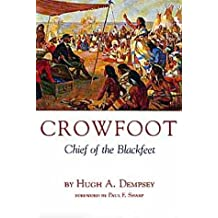Crowfoot: Chief of the Blackfeet