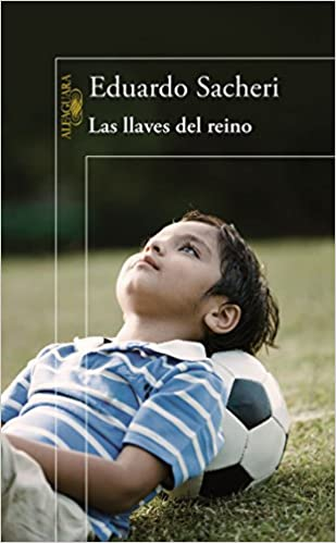 Las Llaves del Reino / Keys to the Kingdom: Amazon.es: Sacheri ...