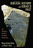 Biblical History and Israel's Past, Megan Bishop Moore and Brad E. Kelle, 0802862608
