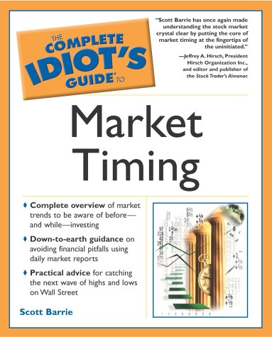 Complete Idiot's Guide to Market Timing (The Complete Idiot's Guide) (The Complete Idiots Guide To Stock Investing)