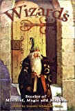 img - for Wizards: Stories of Mischief, Magic and Mayhem book / textbook / text book