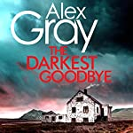 The Darkest Goodbye | Alex Gray