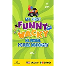 My First Funny Wacky Bilingual Picture Dictionary (US English - LAT Spanish Book 1)