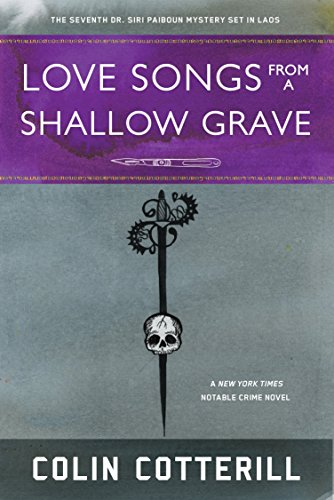 Love Songs from a Shallow Grave (A Dr. Siri Paiboun Mystery) by Soho Crime