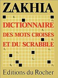 Le Zakhia : guide des mots croisés et du Scrabble par Frédéric Zakhia
