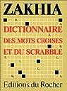 Le Zakhia : guide des mots croisés et du Scrabble par Zakhia