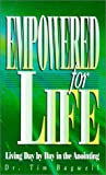 Empowered for Life, Tim Bagwell, 1581580428