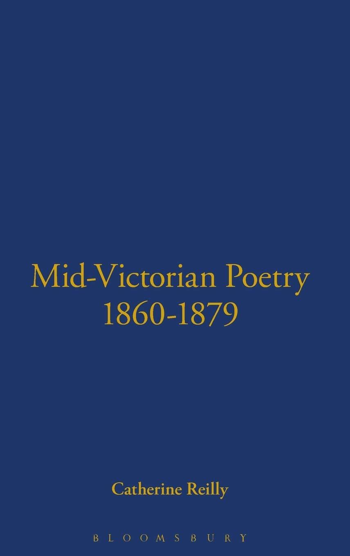 Mid Victorian Poetry 1860 1879 Reilly Catherine 9780720123180 Amazon Com Books