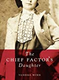 The Chief Factor's Daughter by Vanessa Winn front cover