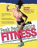 Peak Performance Fitness, Jennifer D. Rhodes, 089793296X