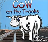 Cow on the Tracks, Todd Aaron Smith, 0801044863