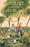 Bartlett and the Forest of Plenty, Odo Hirsch, 1582349312
