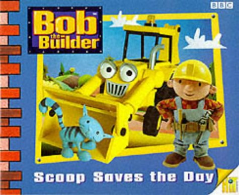 Bob The Builder Scoop Saves The Day Scoop Saves The Day Storybook 3 Bob The Builder Storybook Amazon Co Uk Various 9780563555476 Books