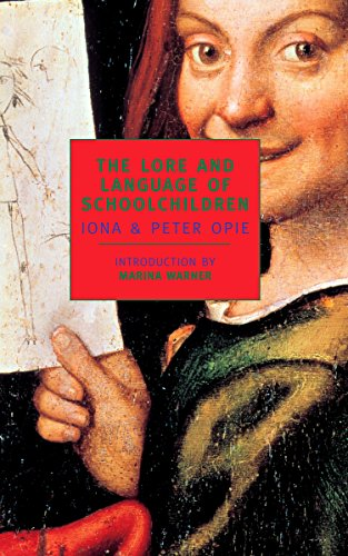 The Lore and Language of Schoolchildren (New York Review Books Classics) by NYRB Classics