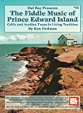 The Fiddle Music of Prince Edward Island, Ken Perlman, 0786603631
