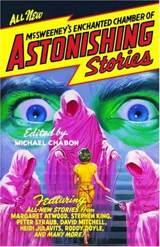 McSweeney's Enchanted Chamber of Astonishing Stories -