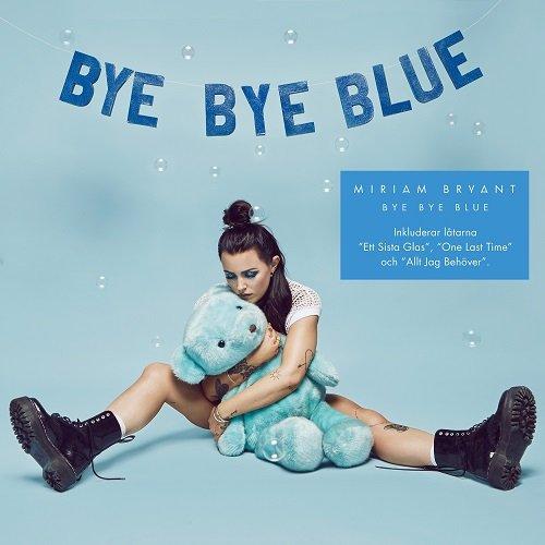 Miriam Bryant - Bye Bye Blue (2017) [WEB FLAC] Download