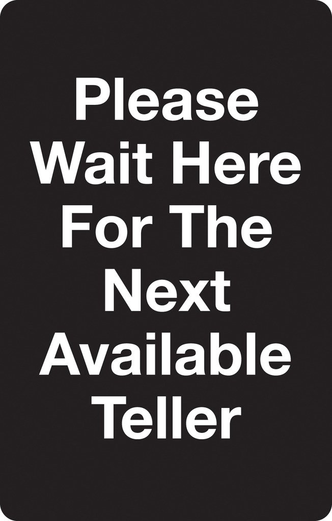 Tensabarrier SIGN-BRAC-0711-250-33-V-S02 Vertical''Please Wait Here for Next Available Teller'' Single Faced Sign, Bracket Mounted, 7'' x 11-1/4'' Thick, Black