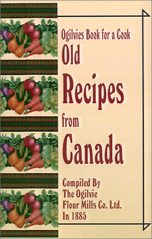Download Ogilvies Book for a Cook: Old Recipes from Canada pdf