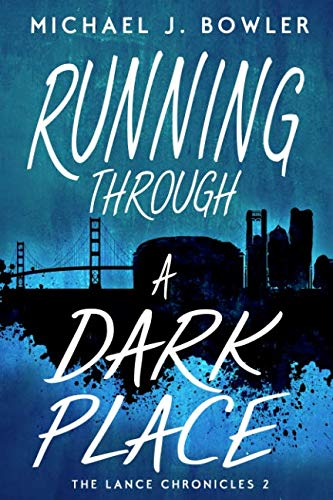 Running Through A Dark Place (The Lance Chronicles - 2)