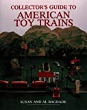 Collectors Guide to American Toy Trains (WALLACE-HOMESTEAD COLLECTORS GUIDE SERIES)