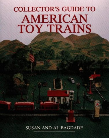 Collector's Guide to American Toy Trains (Wallace-Homestead Collector's Guide Series)
