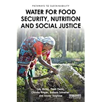 Water for Food Security, Nutrition and Social Justice (Pathways to Sustainability)