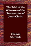 Trial of the Witnesses of the Resurrecti, Thomas Sherlock, 1406805475