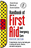 Handbook of First Aid and Emergency Care, Revised Edition