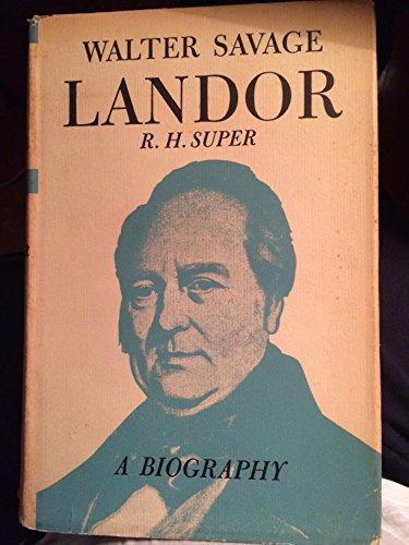 Walter Savage Landor: a biography