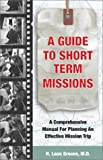 A Guide to Short Term Missions, H. Leon Greene, 1884543731