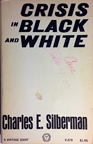 Crisis In Black And White by Charles E. Silberman
