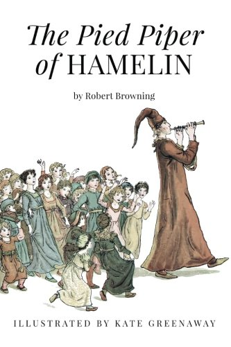The Pied Piper of Hamelin: Illustrated