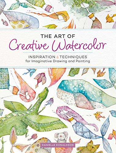 Watercolor Art Lesson - The Art of Creative Watercolor: Inspiration and Techniques for Imaginative Drawing and Painting