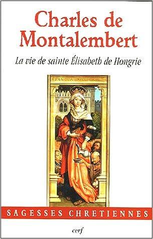 La vie de sainte Elisabeth de Hongrie pdf, epub ebook