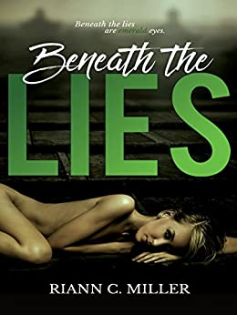 Beneath The Lies (Living With Lies Book 1) by [Miller, Riann C.]