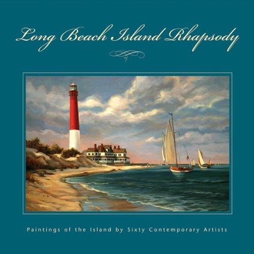 Long Beach Island Rhapsody: Paintings of the Island by Sixty Contemporary Artists pdf epub