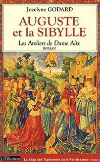 Les ateliers de dame Alix : [3] : Auguste et la Sibylle, Godard, Jocelyne