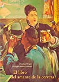 El Libro del Amante de La Cerveza (Spanish Edition)
